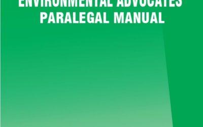 ENVIRONMENTAL ADVOCATES' PARALEGAL MANUAL